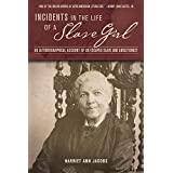 Incidents in the Life of a Slave Girl: An Autobiographical Account of an Escaped Slave and Abolitionist