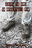 Leaving the Wire: An Infantryman's Iraq