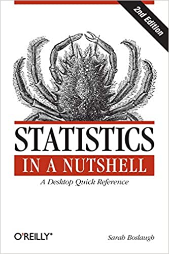 Statistics in a Nutshell : [a desktop quick reference]