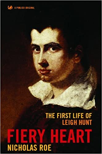 Book Fiery Heart: The First Life of Leigh Hunt by Nicholas Roe (2005-05-24)