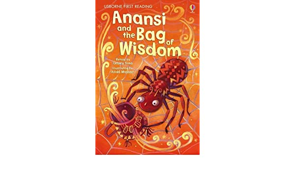 Anansi and the bag of wisdom usborne first reading lesley sims anansi and the bag of wisdom usborne first reading lesley sims lesley sims 9781409522256 amazon books fandeluxe Image collections