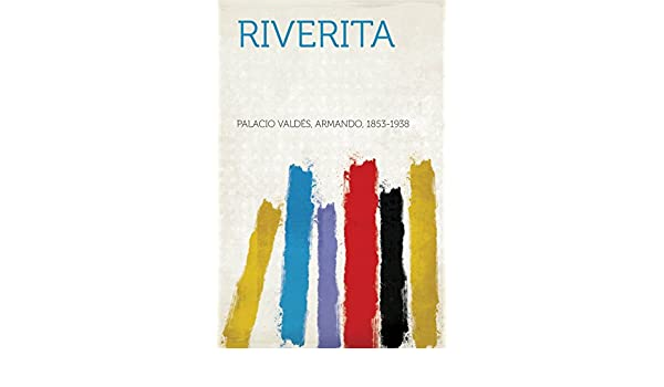 Amazon.com: Riverita (Spanish Edition) eBook: Armando, 1853 ...