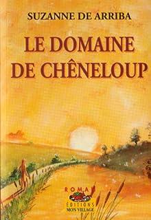 Le domaine de Chêneloup : roman