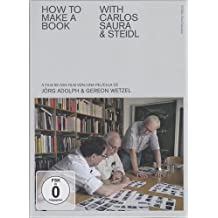 Jörg Adolph and Gereon Wetzel: How to Make a Book with Carlos Saura & Steidl: Journey of a Book