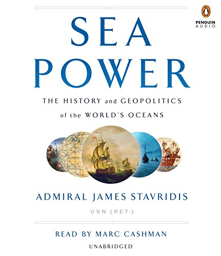 Sea Power: The History and Geopolitics of the World's Oceans by Penguin Audio