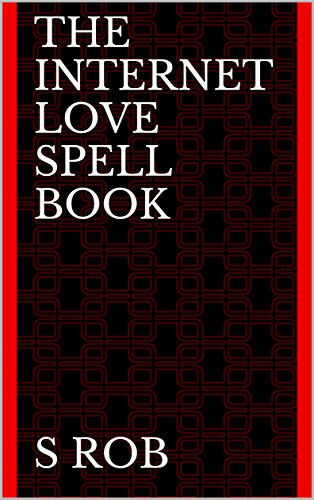 THE INTERNET LOVE SPELL BOOK