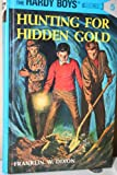 Hunting for Hidden Gold, Franklin W. Dixon, 0448433079