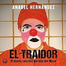 El traidor [The Traitor]: El diario secreto del hijo del Mayo [The Secret Diary of the Son of May]