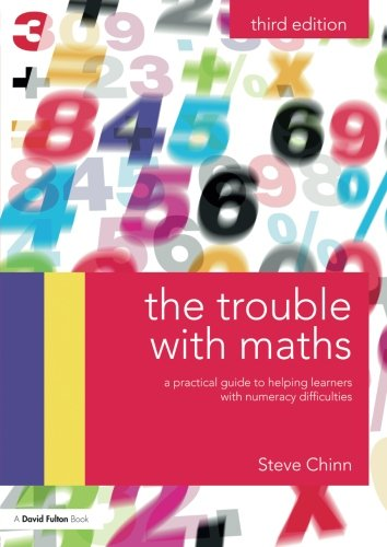 The Trouble with Maths: A practical guide to helping learners with numeracy difficulties