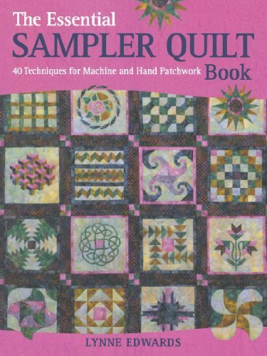 The Essential Sampler Quilt Book: A Celebration of 40 Traditional Blocks from the Sampler Quilt Expert by Edwards, Lynne (2010) Paperback ()
