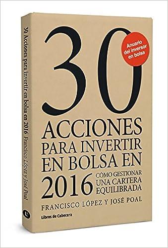 30 acciones para invertir en bolsa en 2016 : cómo gestionar ...