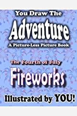 A Picture-Less Picture Book: The Fourth of July Fireworks by Jason Jack (2013-06-04) Paperback