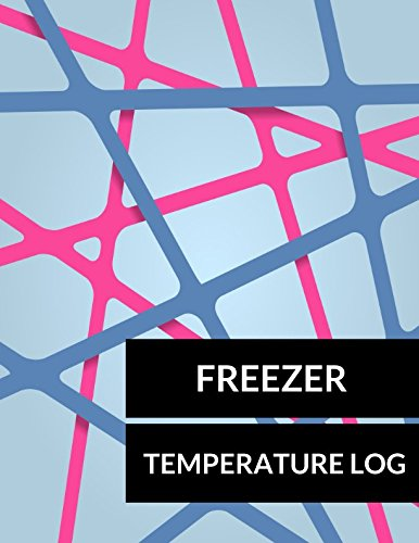 Read Online Freezer Temperature Log: Large 8.5 Inches By 11 Inches pdf epub