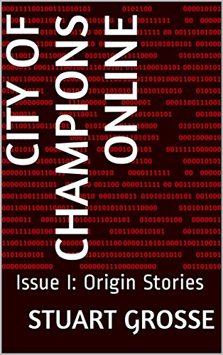 City of Champions Online: Issue I: Origin Stories