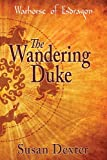 The Wandering Duke, Susan Dexter, 1484976568