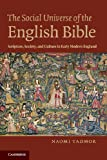 The Social Universe of the English Bible : Scripture, Society, and Culture in Early Modern England, Tadmor, Naomi, 1107688116