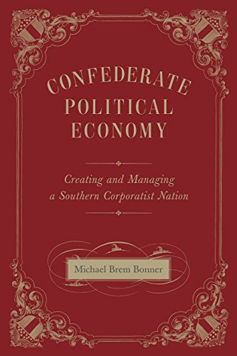 Confederate Political Economy: Creating and Managing for sale  Delivered anywhere in USA