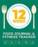 img - for 12-Week Food Journal and Fitness Tracker: Track Eating, Plan Meals, and Set Diet and Exercise Goals for Optimal Weight Loss book / textbook / text book