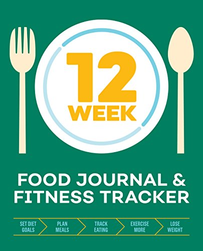 12-Week Food Journal and Fitness Tracker: Track Eating, Plan Meals, and Set...