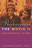 img - for Shakespeare, The Movie II: Popularizing the Plays on Film, TV, Video and DVD book / textbook / text book
