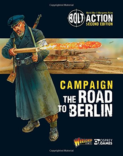 Road Bolt - Bolt Action: Campaign: The Road to Berlin