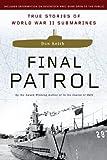 Final Patrol: True Stories of World War II Submarines