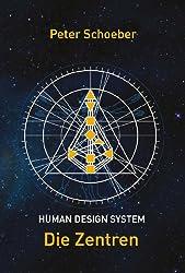 Human Design System - Die Zentren (German Edition)