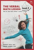 The Verbal Math Lesson Book 3: Step-by-Step Math Without Pencil or Paper