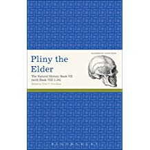 Pliny the Elder: The Natural History Book VII (with Book VIII 1-34) (Latin Texts)