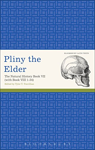 Pliny the Elder: The Natural History Book VII (with Book VIII 1-34) (Latin Texts) (Romans 1 8 And The Natural World)