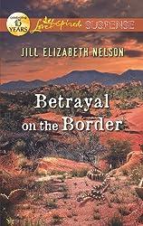 Betrayal on the Border (Love Inspired Suspense)