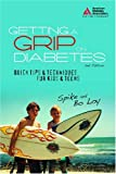img - for Getting a Grip on Diabetes: Quick Tips & Techniques for Kids and Teens book / textbook / text book