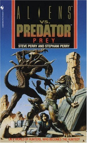 - Prey: Alien Vs. Predator (Aliens Vs. Predator) by Steve Perry (1-May-1994) Mass Market Paperback