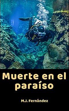 Muerte en el paraíso. (Spanish Edition)