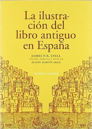 La Ilustracion Del Libro Antiguo En España - Tercera Edición: Amazon.es: Lyell, James P.R., Lyell, James P.R.: Libros