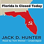 Florida Is Closed Today | Jack D. Hunter