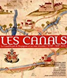 img - for Les canals : Le canal royal de Perpignan et ses mas riverains (fin XVIIe si    cle - d    but XIXe si    cle) by Jean-Pierre Comps (2014-12-15) book / textbook / text book