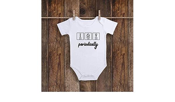 I Cry Periodically Baby Bodysuit /& Toddler Shirt Chemistry Baby Bodysuit Nerdy Baby Bodysuit Chemistry Toddler Chemistry Baby Shirt
