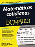 Matematicas Cotidianas para Dummies, Charles Seiter and Marc Melendez, 6070713575