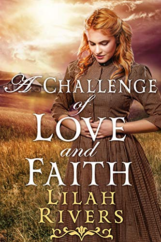 A Challenge of Love and Faith: A Christian Historical Romance Novel by [Rivers, Lilah]