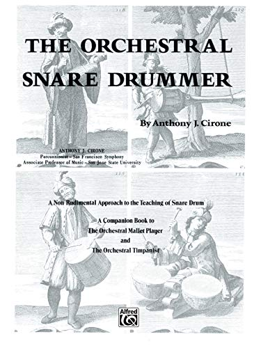 The Orchestral Snare Drummer: A Non-Rudimental Approach to the Teaching of Snare Drum (The Orchestral Series)