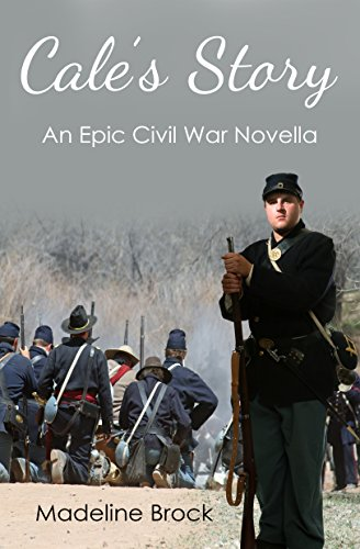 Cale's Story: An Epic Civil War Novella by [Brock, Madeline]