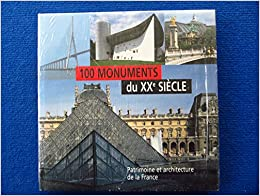 100 monuments du XXe siècle : Patrimoine et architecture de la France