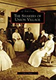 Shakers of Union Village, The (OH) (Images of America)