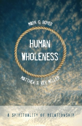 Human Wholeness: A Spirituality of Relationship