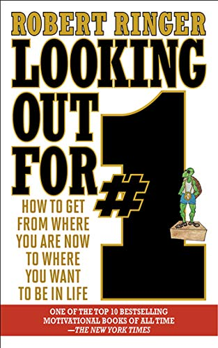 Looking Out for #1: How to Get from Where You Are Now to Where You Want to Be in Life ()