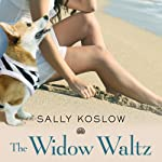 The Widow Waltz   Sally Koslow