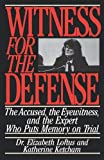 Witness for the Defense: The Accused, the Eyewitness and the Expert Who Puts Memory on Trial