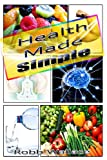 Health Made Simple, Robb Wallace, 1481021478
