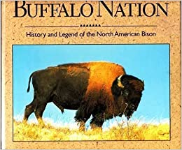 Book Buffalo Nation: History and Legend of the North American Bison